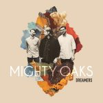 Mighty Oaks_Dreamers
