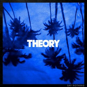 Theory Of A Deadman_Say Nothing
