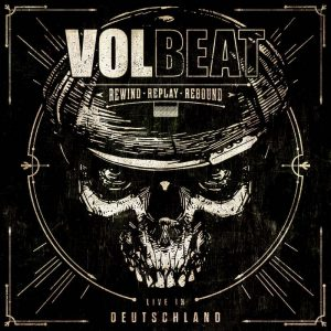 volbeat_REWIND---REPLAY---REBOUND---Live-in-Deutschland
