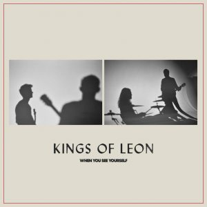 Kings Of Leon_When You See Yourself